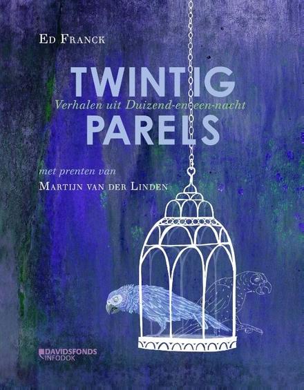 Twintig parels : verhalen uit duizend-en-een-nacht