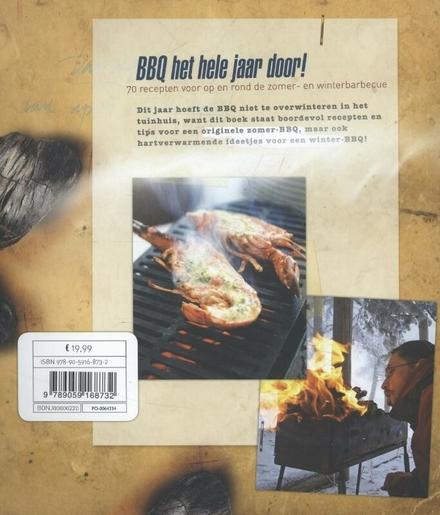 BBQ het hele jaar door : 70 recepten voor op en rond de zomer- en winterbarbecue