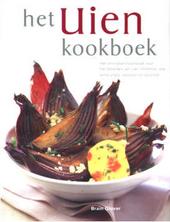 Het uienkookboek : het onmisbare kookboek voor het bereiden van uien, knoflook, prei, lente-uitjes, sjalotten en bi...