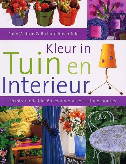 Woon Interieur Ideeen.Kleur In Tuin En Interieur Inspirerende Ideeen Voor Woon En