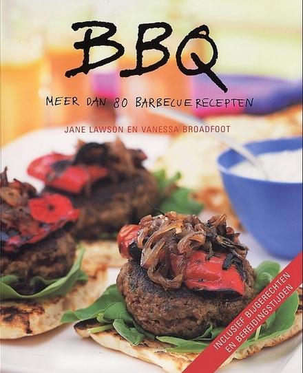 BBQ : meer dan 80 barbecuerecepten