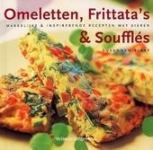 Omeletten, frittata's en soufflés : makkelijke en inspirerende recepten met eieren