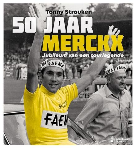 50 jaar Merckx : jubileum van een Tourlegende