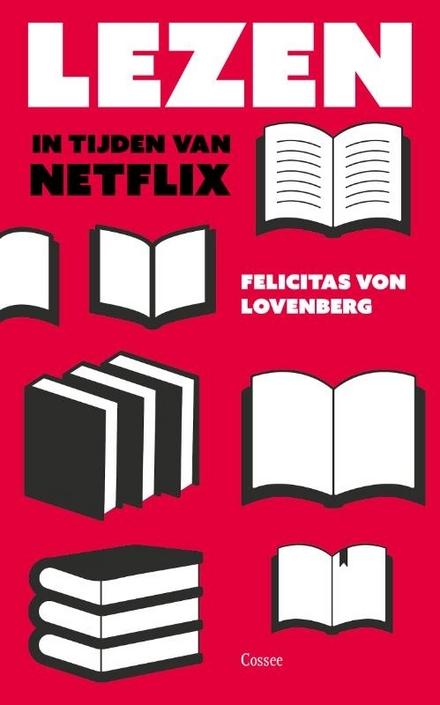 Lezen in tijden van Netflix : een gebruiksaanwijzing