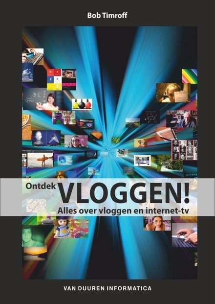 Ontdek vloggen! : alles over vloggen en internet-tv