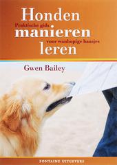 Honden manieren leren : praktische gids voor wanhopige baasjes