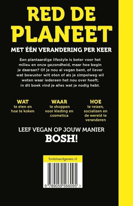 Bosh! : Hoe leef je vegan? : red de planeet en voel je fantastisch