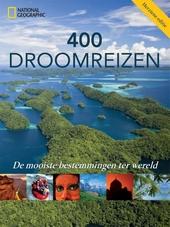 400 droomreizen : de mooiste bestemmingen ter wereld