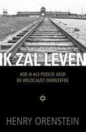 Ik zal leven : hoe ik als Poolse Jood de holocaust overleefde