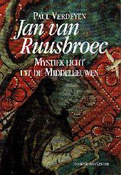 Jan van Ruusbroec : mystiek licht uit de Middeleeuwen