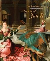Getekend, Jan R. : Jan Rombouts, een renaissancemeester herontdekt