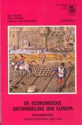 De economische ontwikkeling van Europa : documenten. Deel I, Middeleeuwen 950-1450