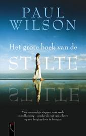 Het grote boek van de stilte : vier eenvoudige stappen naar vrede en voldoening, zonder de rest van je leven op een...