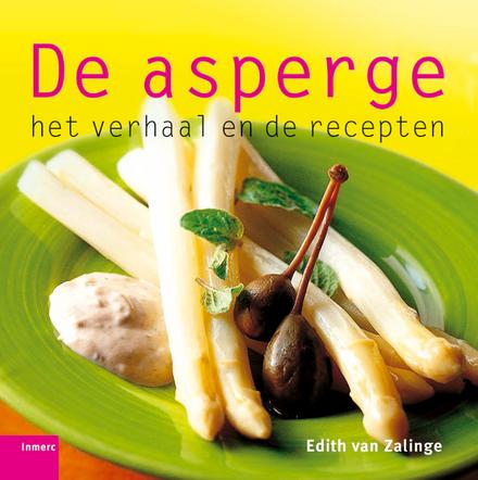 De asperge : het verhaal en de recepten