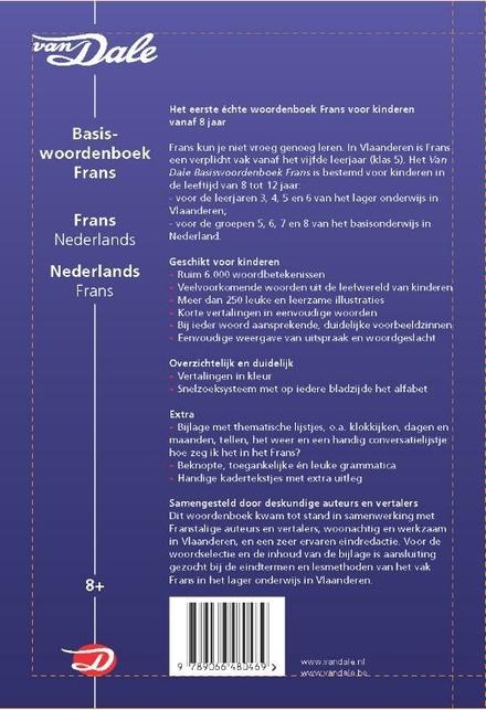 Van Dale basiswoordenboek Frans : Frans-Nederlands / Nederlands-Frans : het eerste échte woordenboek Frans voor ki...