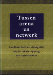 Tussen arena en netwerk : leefbaarheid en draagvlak bij de lokale opvang van asielzoekers