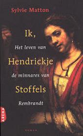 Ik, Hendrickje Stoffels