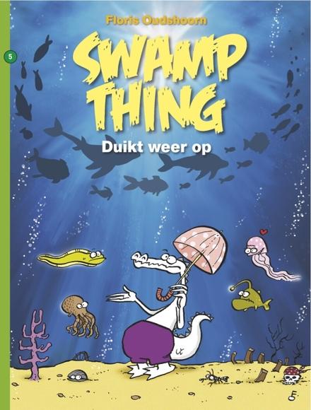 Swamp thing  5, Duikt weer op   Bibliotheek Jette