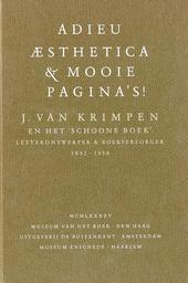 Adieu aesthetica en mooie pagina's ! : J. van Krimpen en het 'schoone boek' : letterontwerper en boekverzorger 1892...