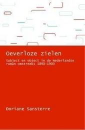 Oeverloze zielen : subject en object in de Nederlandse psychologische roman omstreeks 1890-1900