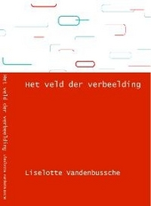 Het veld der verbeelding : vrijzinnige vrouwen in Vlaamse literaire en algemeen-culturele tijdschriften 1870-1914