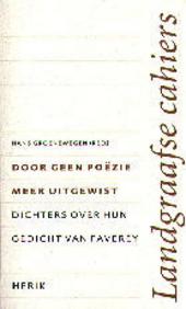 Door geen poëzie meer uitgewist : dichters over hun gedicht van Faverey