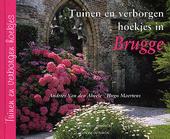 Tuinen en verborgen hoekjes in Brugge
