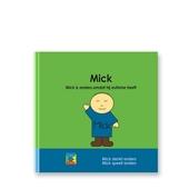 Mick : Mick is anders, omdat hij autisme heeft