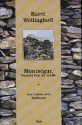 Montségur, burcht van de vrede : een roman over Katharen