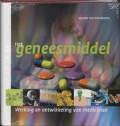 Het geneesmiddel : werking en ontwikkeling van medicijnen
