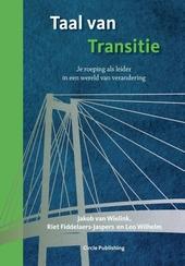 Taal van transitie : je roeping als leider in een wereld van verandering