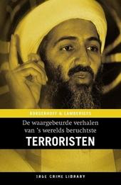 De waargebeurde verhalen van 's werelds beruchtste terroristen
