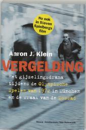 Vergelding : het gijzelingsdrama tijdens de Olympische Spelen van 1972 in München en de wraak van de Mossad