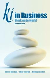 Ki in business : sterk op je werk!