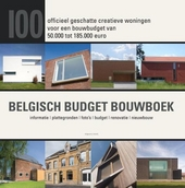 Belgisch Budget Bouwboek : 100 creatieve woningen voor officieel geschat bouwbudget van 50000 tot 185000 euro : inf...