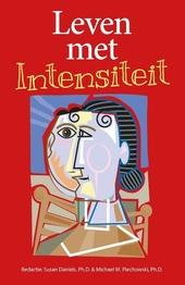 Leven met intensiteit : over begrip voor de sensitiviteit, prikkelbaarheid en emotionele ontwikkeling van begaafde ...