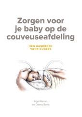 Zorgen voor je baby op de couveuseafdeling : een handboek voor ouders