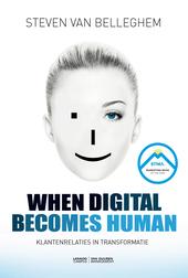 When digital becomes human : klantenrelaties in transformatie
