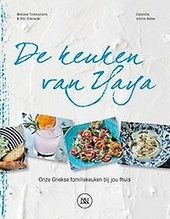 De keuken van Yaya : onze Griekse familiekeuken bij jou thuis