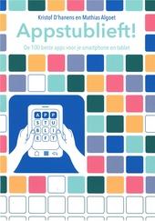 Appstublieft : de 100 beste apps voor je smartphone en tablet