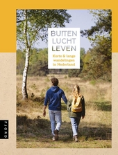 Buitenluchtleven : korte & lange wandelingen in Nederland