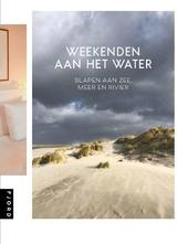 Weekenden aan het water : slapen aan zee, meer en rivier
