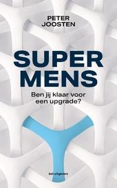 Supermens : ben jij klaar voor een upgrade?