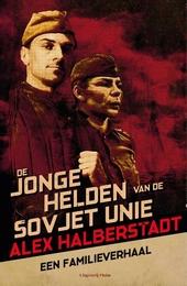 De jonge helden van de Sovjet-Unie : een confrontatie met het verleden