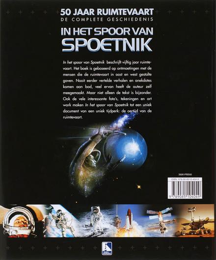 In het spoor van Spoetnik : 50 jaar ruimtevaart : de complete geschiedenis