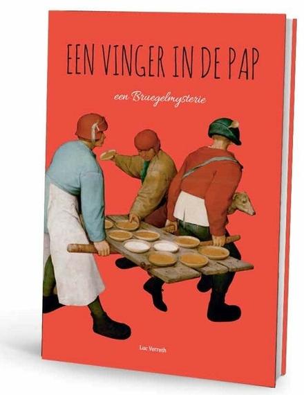 Een vinger in de pap : een Bruegelmysterie