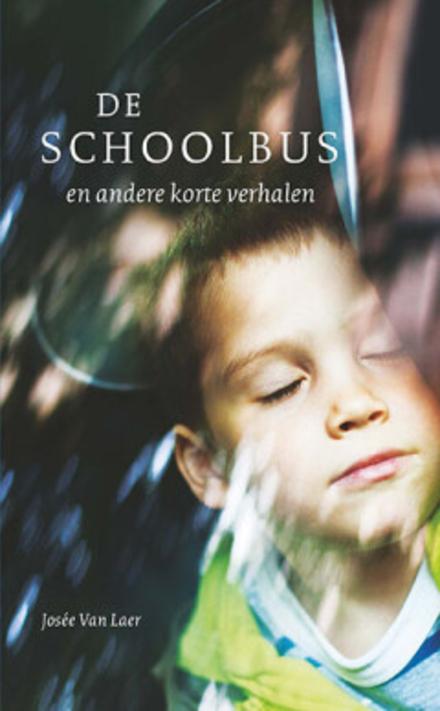 De schoolbus : en andere korte verhalen : in makkelijke taal