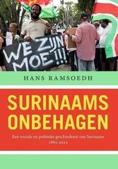 Surinaams onbehagen : een sociale en politieke geschiedenis van Suriname, 1865-2015