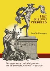 Het nieuws verbeeld : oorlog en vrede in de titelprenten van de Europische Mercurius (1690-1750)