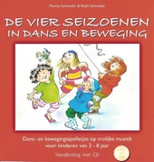 De vier seizoenen in dans en beweging : dans- en bewegingsspelletjes op vrolijke muziek voor kinderen van 3-8 jaar
